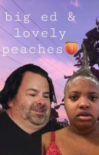 big ed and lovely peaches  by ilovequeen1118