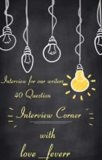 Interview corner by Love_feverrr