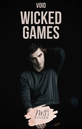 WICKED GAMES | COMPLETE by thegapinthedoor