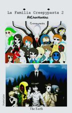 """La Familia Creepypasta 2"" by AllISVNOZTS"