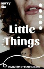 Little Things (Narry Storan) by DearPatience
