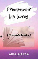 Promouvoir les livres by @Aira_Mayra by Aira_Mayra