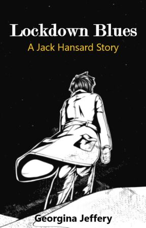 Lockdown Blues: A Jack Hansard Story by AnInspiredMess