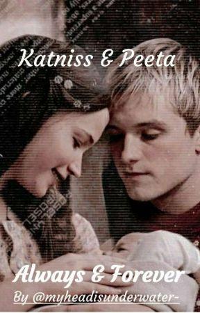 Katniss & Peeta - Always & Forever by myheadisunderwater-