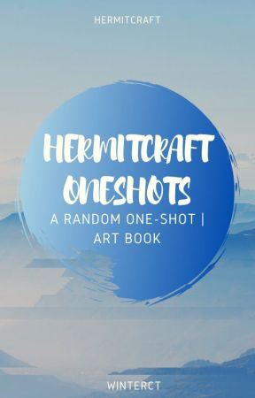 Hermitcraft Oneshots [Hermitcraft |One-shot | Art Book] by WinterCT