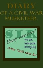Diary of a Civil War Musketeer by KITTYkat1234
