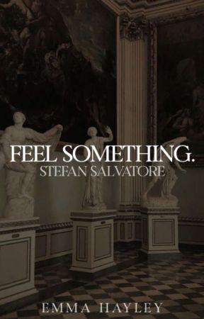 FEEL SOMETHING • Stefan Salvatore by -beautifulghosts