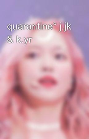 quarantine° j.jk & k.yr by aeyeonii