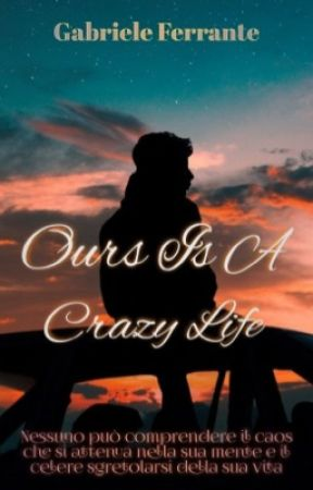 Ours Is A Crazy Life by LostIntoMyself_