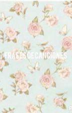 Frases de Canciones. by Karinajazmins
