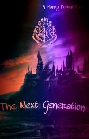 The Next Generation (Harry Potter Fanfic) by Psychomoviegirl