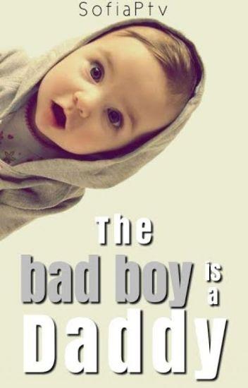 The Bad Boy Is A Daddy?!