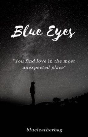 Blue Eyes Chapter 6 Those Steel Blue Eyes Wattpad