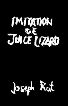 Imitation de Juice Lizard by Juice_Lizard