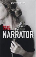 The Narrator by Wattyfandude