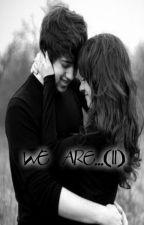 We are ... ( ll )-Partea I by CristinaMatei1