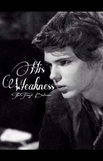His Weakness
