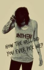 How The Hell Did You Ever Pick Me? [Kellin Quinn] by YDGN_Turtles