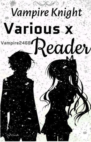 Vampire knight various x reader