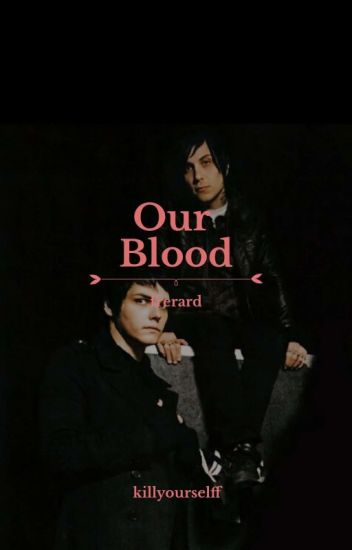 our blood; frerard