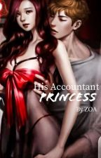 His Accountant Princess  by ZOALIZ