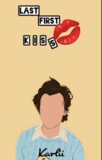 Last first kiss || Harry Styles || by 1Dscarlett