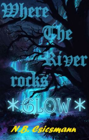Where the River Rocks Glow [OLD EDITION/REMOVED] by NBCsicsmann