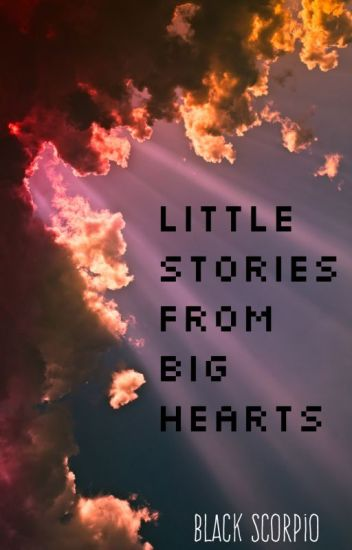 Little Stories from Big Hearts