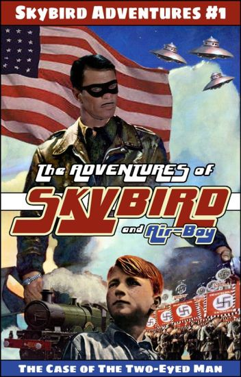 Skybird #1: The Case of The Two-Eyed Man