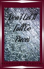 Don't Let it Fall to Pieces (A Seth Clearwater Love Story) by StunninglyMagical