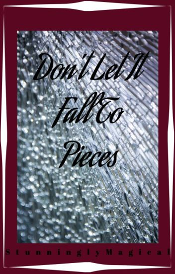 Don't Let it Fall to Pieces (A Seth Clearwater Love Story)