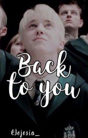Draco Malfoy; Back to you by Jojosia_