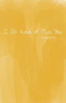 Đọc truyện [SF9 Hwi Young] I Do Kind of Miss You