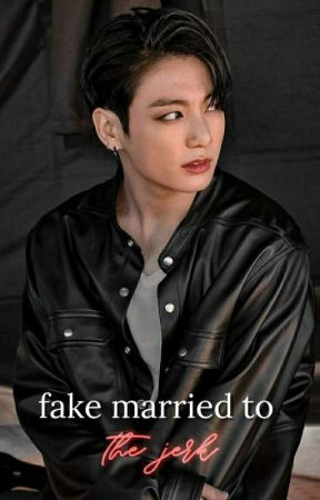 Fake Married To The Jerk || jjkXreader by chocgguk