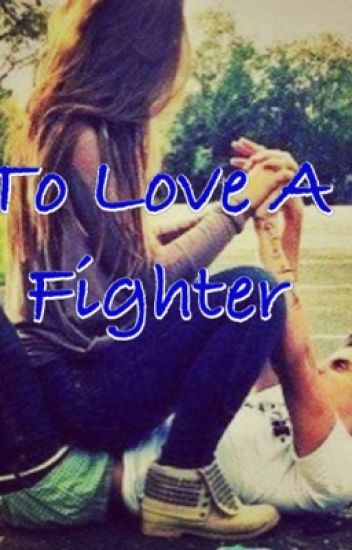 To Love A Fighter