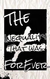 The Inequality that was For Ever by Justabrickinthewall