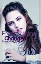 Everything Changes X Jasper [Completed] by EricaLouise21