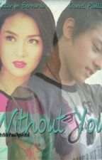 Without You (KathNiel) by paupcorn_