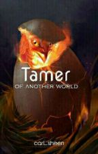 Tamer of Another World by carl_sheen