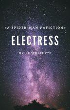 Electress ( A Spider-Man Fanfiction) by Rosebleu777