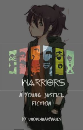 Warriors - YJ Fiction by UnordinaryAries