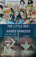 The Little Red-Haired Princess (One Piece x Child!OC) *ON HOLD* by AshTSC