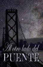 AL OTRO LADO DEL PUENTE by YolandaNavarro7