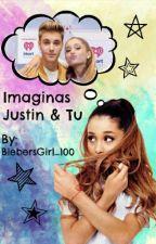 Imaginas Justin Bieber & Tú by crazybieberette