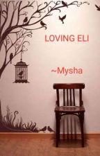 Loving Eli by myshamish