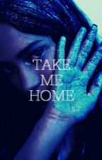 Take Me Home by Kiley_writes_books