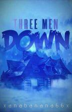 3 Men Down |  by xanabanana66x