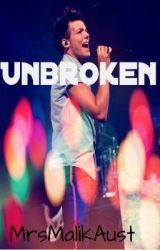 Unbroken (A Louis Tomlison FanFic) by MrsMalikAust