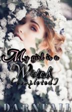 My Girl is a Witch [EDITING] by darnfall