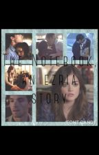 The Notebook, an Ezria Story by FanfictionCentral35